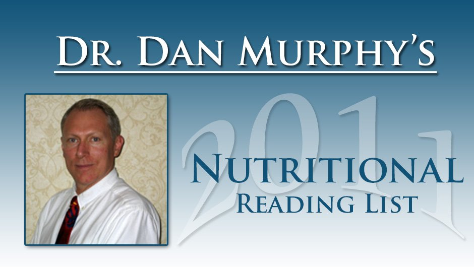 Dr. Dan Murphy's 2011 Nutritional Reading List